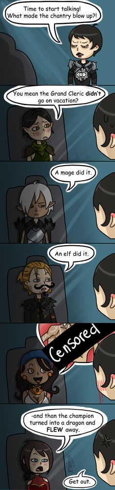 And that's why they interrogated Varric. And please excuse me as I die laughing.