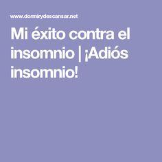 Mi éxito contra el insomnio | ¡Adiós insomnio!