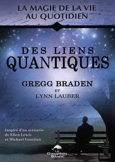 Des liens quantiques par BRADEN, GREGG*LAUBER, LYNN