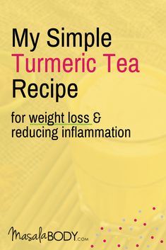 My Turmeric Tea Recipe! Use it for weight loss