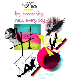 """Try something new every day!"" by dawn-lindenberg ❤ liked on Polyvore featuring art"