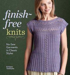 Finish-Free Knits: No-Sew Garments in Classic Styles: Kristen TenDyke: 9781596684881: Amazon.com: Books