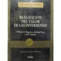 Realización del valor de las inversiones : guía práctica de operación con los nuevos productos financieros / William D. Bygrave, Michael Hay, Jos B. Peeters