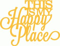 View Design #41101: 'this is my happy place' phrase