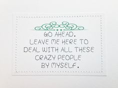 Funny handmade goodbye card. Go ahead. Leave me here by sewdandee