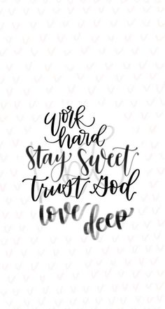 Work hard, stay sweet, trust God, love deep - iPhone wallpaper - iPhone background - cellphone background - lock screen - phone wallpaper #ad