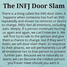 The INFJ Door Slam - it's so well-known that it has been given a title! I am an INFJ>> even to my own brother I have done this Infj Mbti, Intj And Infj, Enfj, Infj Traits, Patras, Mbti Personality, Myers Briggs Personality Types, Advocate Personality Type, Personality Profile
