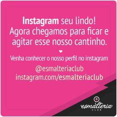 Meninas, nosso instagram tava tão paradinho que resolvemos dar um UP nele e agitar as coisas por lá. Quem tiver Instagram vem conhecer o nosso cantinho e nos seguir por lá (estamos preparando promoções exclusivas): @Esmalteria Club | http://instagram.com/esmalteriaclub (Obs: Sempre que postarem algo usem a hashtag #esmalteriaclub ). Vocês poderiam nos ajudar a compartilhar essa novidade com suas amigas?