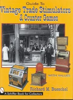 """Book """"Guide to Vintage Trade Stimulators & Counter Games"""", by Richard M. Busschel."""