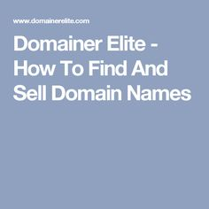 Domainer Elite - How To Find And Sell Domain Names