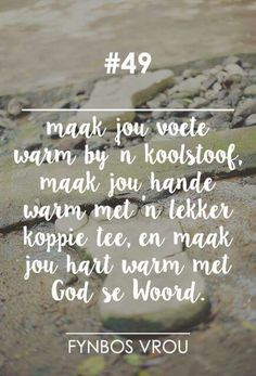Fynbos Vrou More Well Said Quotes, Some Quotes, Inspirational Qoutes, Motivational Quotes, Poetic Words, Afrikaanse Quotes, Life Learning, God Loves You, True Words