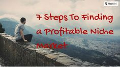7+Steps+To+Finding+a+Profitable+Niche+Market