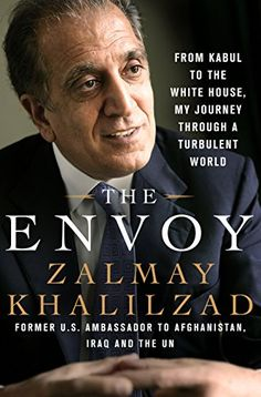 The Envoy: From Kabul to the White House, My Journey Thro... https://smile.amazon.com/dp/B014PC4BUI/ref=cm_sw_r_pi_dp_x_cl3TybFZET237
