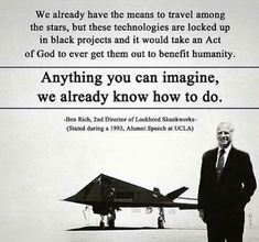 We already have the means to travel among the stars, but these technologies are locked up in black projects and it would take an Act of God to ever get them out to benefit humanity. Anything you can imagine, we already know how to do. Act Of God, Secret Space Program, Mind Unleashed, Lock Up, Conservative Politics, Make Good Choices, The Real World, Spiritual Awakening, Fun Facts