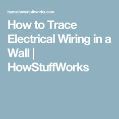 How to Trace Electrical Wiring in a Wall | HowStuffWorks