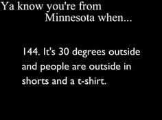 I think we will all be in shorts when it hits 30 degrees after the temps predicted for Monday! Minnesota Funny, Minnesota Home, Feeling Minnesota, Shooting Photo Couple, White Bear Lake, Inspirational Bible Quotes, I Love To Laugh, Minneapolis, Back Home