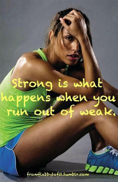 Strong is what happens when you run out of weak! #exercise #fitness #motivation