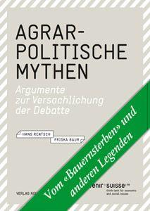 Agrarpolitische Mythen – Publikation von Avenir Suisse, 2008.  ISBN 978-3-03823-474-6