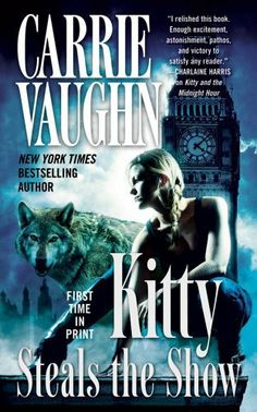Kitty Steals the Show by Carrie Vaughn. $7.99. Publisher: Tor Books; Original edition (July 31, 2012). Author: Carrie Vaughn. 353 pages