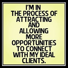 Affirmation for entrepreneurs, mlm, network marketing, and any business that involves attracting clients.  From @Abundancefocus on Instagram.