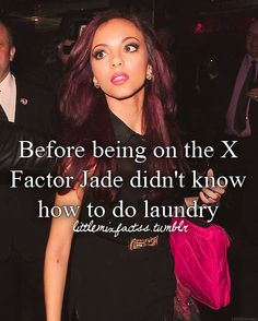 Well duh. Who remembers the video diary when Jade and Perrie had to do the laundry and it took hem sooo long to figure out how to do it? And when they figured out thy were so exited?!? I still laugh at it when i see it!