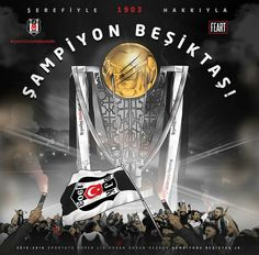 Şerefiyle Hakkıyla Şampiyon BEŞİKTAŞ!