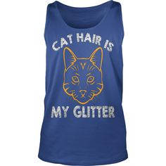Cat hair is my glitter_960796_1_black shirts #gift #ideas #Popular #Everything #Videos #Shop #Animals #pets #Architecture #Art #Cars #motorcycles #Celebrities #DIY #crafts #Design #Education #Entertainment #Food #drink #Gardening #Geek #Hair #beauty #Health #fitness #History #Holidays #events #Home decor #Humor #Illustrations #posters #Kids #parenting #Men #Outdoors #Photography #Products #Quotes #Science #nature #Sports #Tattoos #Technology #Travel #Weddings #Women