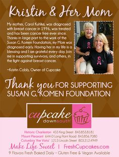 Why Cupcake DownSouth supports the Susan G. Komen Race for the Cure every year - our founder's story Cupcake Flavors, Pink Cupcakes, Breast Cancer Survivor, The Cure, Foundation, Thankful, Ads, Life, Foundation Series
