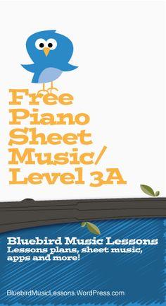 Free Piano Sheet Music   Level 3A (Easy-Intermediate) - https://bluebirdmusiclessons.wordpress.com/2016/08/09/free-piano-sheet-music-easylevel-3a/