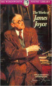 The Works of James Joyce (Wordsworth Poetry Library)