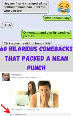 Some people are simply good when it comes to coming up with perfect comebacks that leave their opponent speechless and win the debate big style. A good comeback requires a sharp and quick mind and equally importantly – wit. You might think that it's not easy to fulfill all these criteria, however, we've not even mentioned the key ingredient of a perfect comeback: imagination.