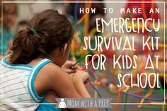 Mom with a PREP | Learn how to create an emergency survival kit for your child in case of an emergency while in school and you can't be there to help them ...