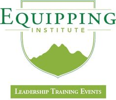 Leadership Training Events: The Equipping Institute