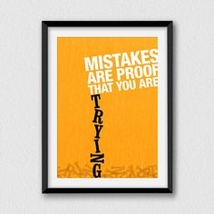 Mistakes are proof that you are trying. Printable by Cartelmania