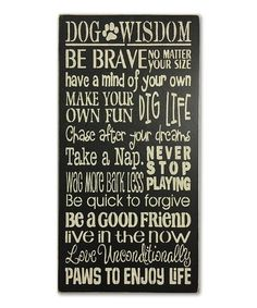 Look at this #zulilyfind! Wood 'Dog Wisdom' Wall Sign #zulilyfinds