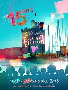 Le festival de la fiction de La Rochelle. Du 11 au 15 septembre 2013 à La Rochelle.