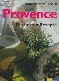 Provence Die besten Rezepte - Annemarie Wildeisen Kochen Kochbuch | Bücher, Sachbücher | eBay! Provence, Ebay, Olive Oil, Magazines, Aix En Provence