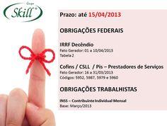 Fiquem atentos às obrigações que vencem em 15/04! E para consultar outras datas e as tabelas, acesse: http://blogskill.com.br/quadro-de-obrigacoes-fiscais-abril-2013/