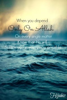 Depend Only on Allah Allah Quotes, Quran Quotes, Words Quotes, Sayings, Wisdom Quotes, Islam Muslim, Allah Islam, Islam Quran, Allah God