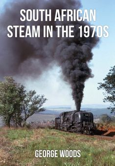 Featuring a variety of rare and unpublished colour photographs, George Woods explores the world of steam locomotives and trains in South Africa. South African Railways, Steam Engine, Steam Locomotive, African History, Landscape Paintings, 1970s, Woods, This Book, Explore