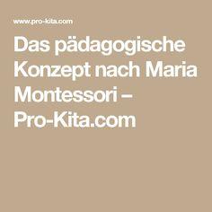 Das pädagogische Konzept nach Maria Montessori – Pro-Kita.com