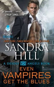 Even Vampires Get the Blues By Sandra Hill - On his hunt for the evil Lucipires, vampire angel Harek finds himself teamed up with Navy SEAL Camille Dumaine — who just might be the partner he's spent centuries waiting for. A thrilling paranormal romance from a New York Times bestselling author.