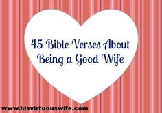 45 Bible Verses on How to be a Good Wife | His Virtuous Wife
