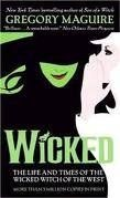 Wicked Publisher: Harper; Mass Paperback Edition edition by Gregory Maguire