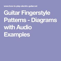 Guitar Fingerstyle Patterns - Diagrams with Audio Examples