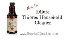 How to Dilute Thieves Household Cleaner!
