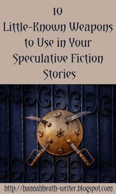 Hannah Heath: 10 Little-Known Weapons to Use in Your Speculative Fiction Stories Creative Writing Tips, Book Writing Tips, Writing Resources, Writing Help, Writing Prompts, Writing Ideas, Fiction Stories, Fiction Writing, Fiction Novels