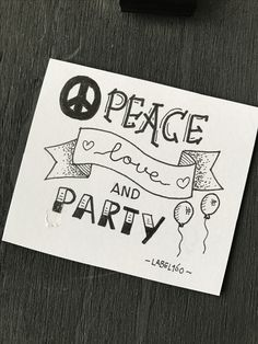 Peace, Love and party!!