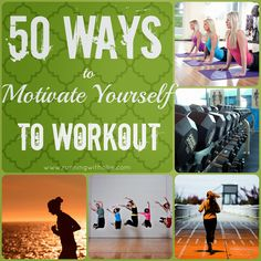50 Ways to Motivate Yourself to Work Out from RunningwithOllie.com #Fitfluential #Motivation