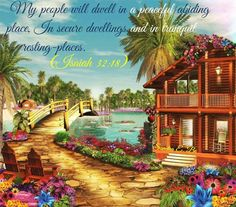 A wonderful image of the home my wife and I might share in Jehovah's glorious new system!